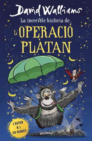 LA INCREÏBLE HISTÒRIA DE... L.OPERACIÓ PLÀTAN