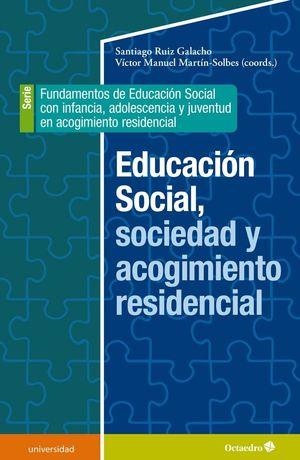 EDUCACIÓN SOCIAL, SOCIEDAD Y ACOGIMIENTO RESIDENCIAL