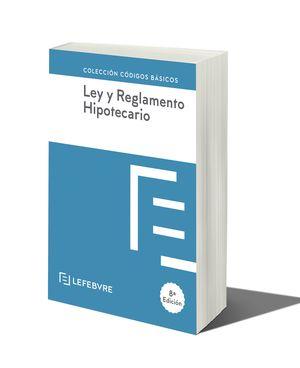 LEY Y REGLAMENTO HIPOTECARIO 8ª EDC.