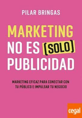 MARKETING NO ES ( SOLO ) PUBLICIDAD