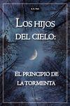 LOS HIJOS DEL CIELO. EL PRINCIPIO DE LA TORMENTA