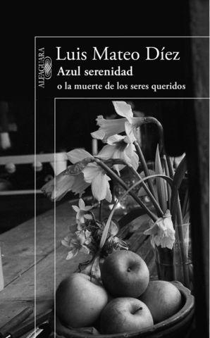 AZUL SERENIDAD O LA MUERTE DE LOS SERES QUERIDOS