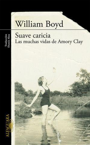 SUAVE CARICIA LAS MUCHAS VIDAS DE AMORY CLAY