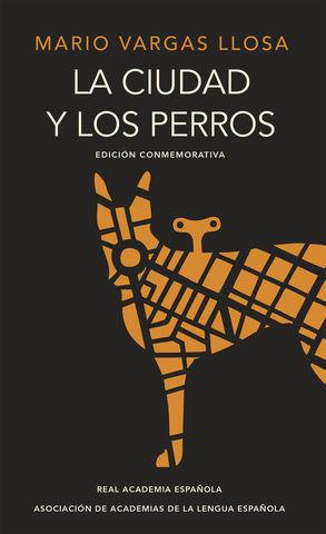 LA CIUDAD Y LOS PERROS ED. CONMEMORATIVA CINCUENTENARIO