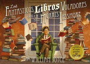 LOS FANTASTICOS LIBROS VOLADORES DEL SR. MORRIS LESSMORE