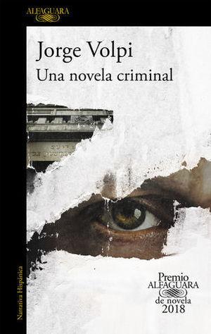 UNA NOVELA CRIMINAL ( PREMIO ALFAGUARA 2018 )