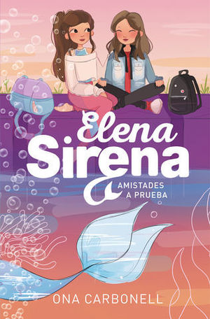 ELENA SIRENA AMISTADES A PRUEBA