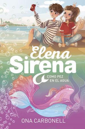 ELENA SIRENA.  COMO PEZ EN EL AGUA