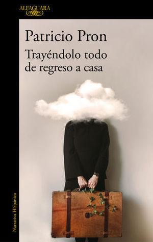 TRAYÉNDOLO TODO DE REGRESO A CASA RELATOS 1990-2020