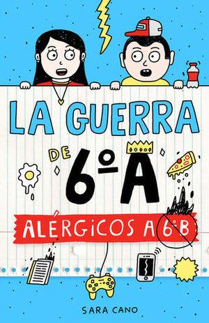 LA GUERRA DE DE 6ª A ALERGICOS A 6º B