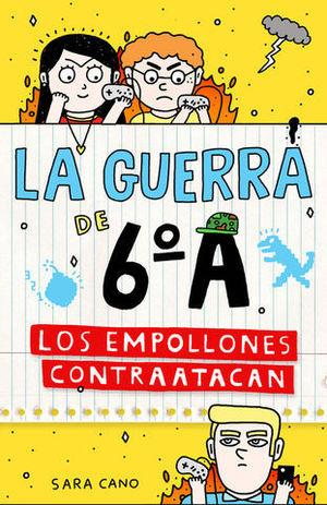 LA GUERRA DE 6º A.  LOS EMPOLLONES CONTRAATACAN