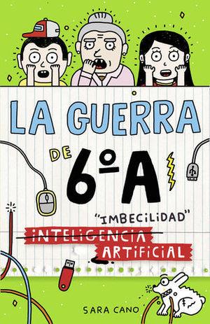 LA GUERRA DE 6º A INTELIGENCIA ARTIFICIAL