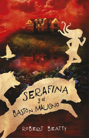 SERAFINA Y EL BASTON MALIGNO