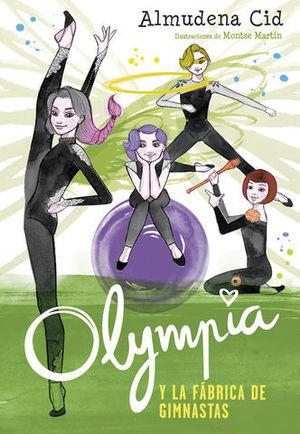 OLYMPIA Y LA FABRICA DE LAS GIMNASTAS 2