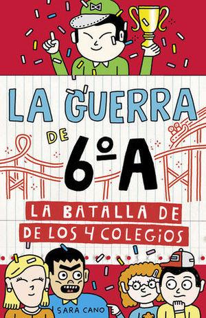 LA GUERRA DE 6º A 5 LA BATALLA DE LOS 4 COLEGIOS