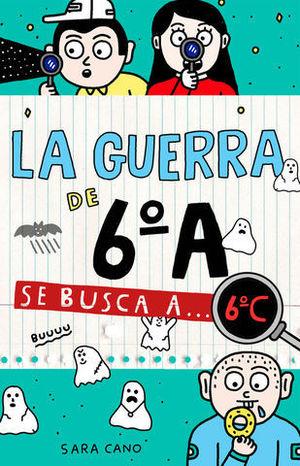 LA GUERRA DE 6º A.  SE BUSCA A... 6ºC