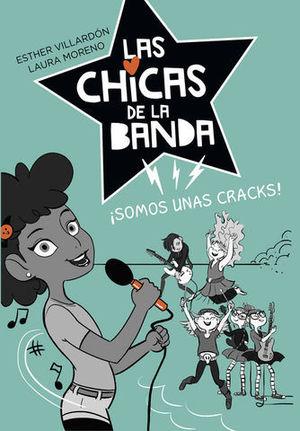 LAS CHICAS DE LA BANDA.  SOMOS UNAS CRACKS