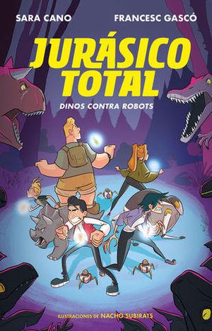 JURASICO TOTAL.  DINOS CONTRA ROBOTS