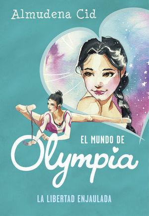 EL MUNDO DE OLYMPIA.  LA LIBERTAD ENJAULADA