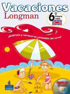VACACIONES 6º PRIMARIA LONGMAN ED. 2005