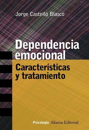 DEPENDENCIA EMOCIONAL. CARACTERISTICAS Y TRATAMIENTO