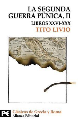 LA SEGUNDA GUERRA PUNICA II LIBROS XXVI-XXX