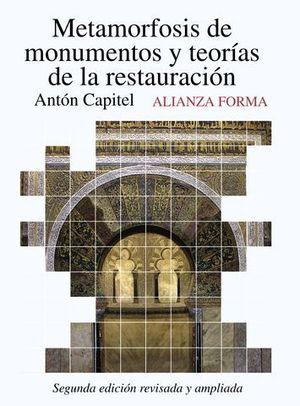 METAMORFOSIS DE MONUMENTOS Y TEORIAS DE LA RESTAURACION