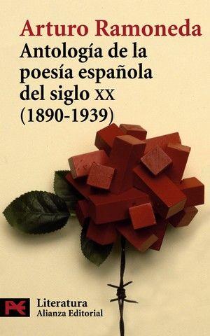 ANTOLOGIA DE LA POESIA ESPAÑOLA DEL SIGLO XX  ( 1890-1939 )