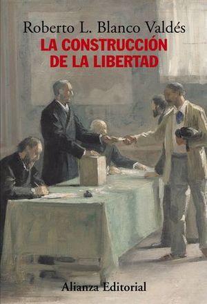 LA CONSTRUCCION DE LA LIBERTAD