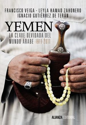 YEMEN LA CLAVE OLVIDADA DEL MUNDO ARABE 1911-2011