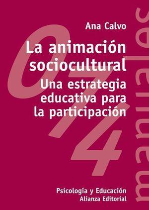 ANIMACION SOCIOCULTURAL, LA (ESTRATEGIA EDUCATIVA PARTICIPAC