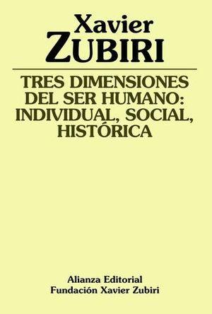 TRES DIMENSIONES DEL SER HUMANO: INDIVIDUAL, SOCIAL, HISTORICA