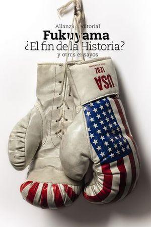 EL FIN DE LA HISTORIA ? Y OTROS ENSAYOS