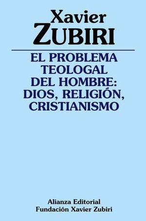 EL PROBLEMA TEOLOGLA DEL HOMBRE: DIOS, RELIGION, CRISTIANISMO