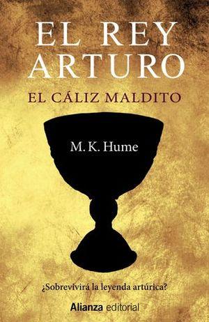 EL REY ARTURO EL CALIZ MALDITO