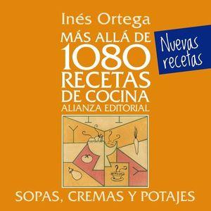MAS ALLA DE 1080 RECETAS DE COCINA. SOPAS, CREMAS Y POTAJES