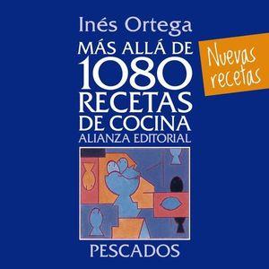 MAS ALLA DE 1080 RECETAS DE COCINA.  PESCADOS