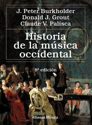 HISTORIA DE LA MUSICA OCCIDENTAL 8ª ED.