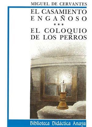 COLOQUIO DE LOS PERROS, EL ; EL CASAMIENTO ENGAÑOSO