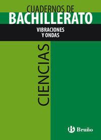 CUADERNO CIENCIAS BACHILLERATO VIBRACIONES ONDAS