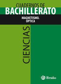 CUADERNO CIENCIAS BACHILLERATO MAGNETISMO OPTICA