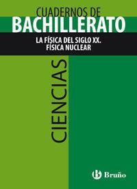 CUADERNO CIENCIAS BACHILLERATO FISICA SIGLO XX