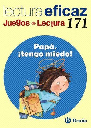 PAPA ¡ TENGO MIEDO ! JUEGOS DE LECTURA Nº 171