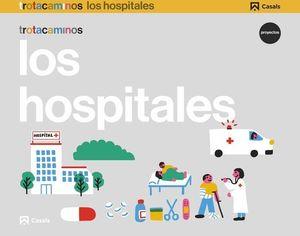 LOS HOSPITALES 4 AÑOS PROYECTO TROTACAMINOS
