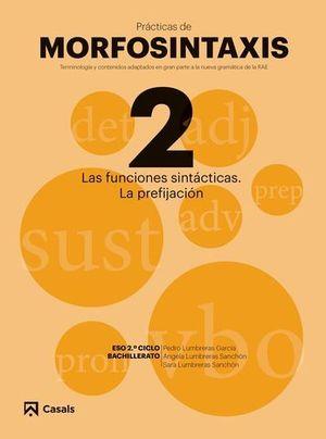 PRACTICAS DE MORFOSINTAXIS Nº 2 LAS FUNCIONES SINTACTICAS. LA PREFIJAC