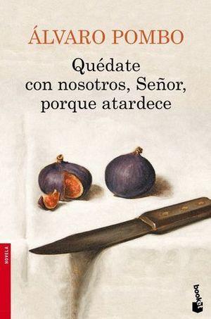 QUEDATE CON NOSOTROS, SEÑOR, PORQUE ATARDECE