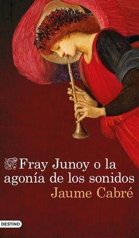 FRAY JUNOY O LA AGONIA DE LOS SONIDOS