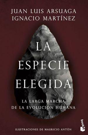 LA ESPECIE ELEGIDA. LA LARGA MARCHA DE LA EVOLUCIÓN HUMANA