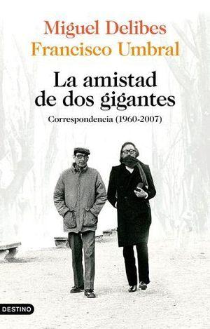 LA AMISTAD DE DOS GIGANTES. CORRESPONDENCIA (1960-2007)
