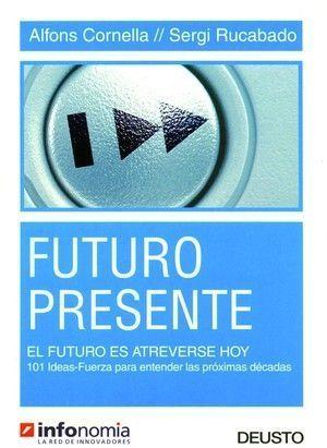 FUTURO PRESENTE. EL FUTURO ES ATREVERSE HOY